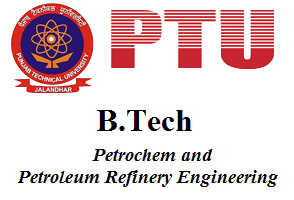 B.Tech Petrochem and Petroleum Refinery Engineering